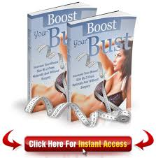 Click Here to Get Instant Access to Boost Your Bust
